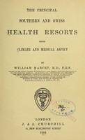 view The principal southern and Swiss health resorts : their climate and medical aspect