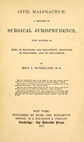 view Civil malpractice : a treatise on surgical jurisprudence : with chapters on skill in diagnosis and treatment, prognosis in fractures, and on negligence