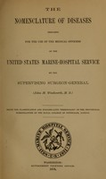 view Nomenclature of diseases : prepared for the use of the medical officers of the United States Marine-Hospital Service / by the supervising surgeon (John M. Woodworth).