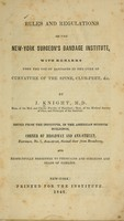 view Rules and regulations of the New-York Surgeon's Bandage Institute : with remarks upon the use of bandages in the cure of curvature of the spine, club-feet, &c. / by J. Knight.