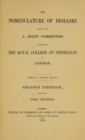 view The nomenclature of diseases / drawn up by a Joint Committee appointed by the Royal College of Physicians ; subject to decennial revision.