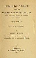 view Some lectures by the late Sir George E. Paget / edited from mss. with a memoir by Charles E. Paget.