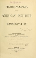 view Pharmacopeia of the American Institute of Homoeopathy / published for the Committee on Pharmacopeia of the American Institue of Homoeopathy.