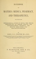 view Handbook of materia medica, pharmacy and therapeutics : including the physiological action of drugs, the special therapeutics of disease, official and extemporaneous pharmacy, and minute directions for prescription writing / by Sam'l O.L. Potter.