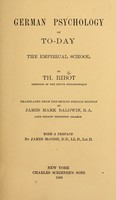 view German psychology of to-day : the empirical school / by Th. Ribot ; tr. from the 2d French ed. by James Mark Baldwin ; with a preface by James McCosh.