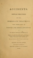 view Accidents : popular directions for their immediate treatment : with observations on poisons and their antidotes / by Henry Wheaton Rivers.