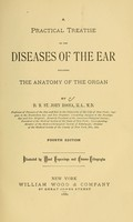 view A practical treatise on the diseases of the ear : including the anatomy of the organ / by D.B. St. John Roosa.