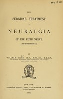 view The surgical treatment of neuralgia of the fifth nerve (tic-douloureux).