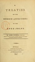 view A treatise on the morbid affections of the knee joint / by James Russell.