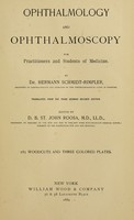 view Ophthalmology and ophthalmoscopy : for practitioners and students of medicine / by Hermann Schmidt-Rimpler ; tr. from the 3d German rev. ed., ed. by D.B. St. John Roosa.