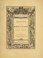 view Antiquarian notices of syphilis in Scotland in the 15th & 16th centuries / by J.Y. Simpson.