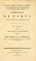 view Commentatio de partu viribus maternis absoluto / Quam denuo edidit nec non praefatione et annotationibus instruxit Ed. Casp. Jac. de Siebold.