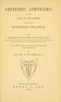 view Obstetric aphorisms : for the use of students commencing midwifery practice / By Joseph Griffiths Swayne ... From the 4th rev. English ed., with additions. By Edward R. Hutchins, M.D.