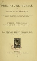 view Premature burial and how it may be prevented : with special reference to trance, catalepsy, and other forms of suspended animation / by William Tebb and Edward Perry Vollum.