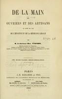 view De la main des ouvriers et des artisans au point de vu de l'hygiene et de la mëdecine lëgale / par Max. Vernois.