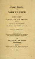 view Cursory remarks on corpulence, or, Obesity considered as a disease : with a critical examination of ancient and modern opinions, relative to its causes and cure / by William Wadd, Surgeon.