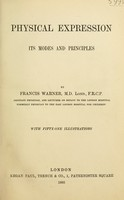 view Physical expression : its modes and principles / by Francis Warner.