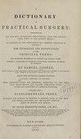 view A dictionary of practical surgery : comprehending all the most interesting improvements from the earliest times down to the present period ... / by Samuel Cooper.