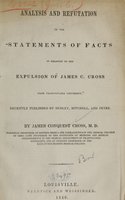 view Analysis and refutation of the Statements of facts in relation to the expulsion of James C. Cross from Transylvania University --recently published by Dudley, Mitchell & Peter