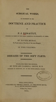 view The surgical works, or, Statement of the doctrine and practice of P.J. Desault (Volume 1).