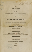 view An oration on the causes, evils and preventives of intemperance : delivered and published by request, in the town of Columbus, Ohio, February 12th, 1831 / by Daniel Drake.