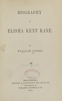 view Biography of Elisha Kent Kane / By William Elder.
