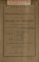 view Analyses of the hydrant and well waters of the city of Troy : presented to the board of health for the year ending March 1st, 1858, with report of health officer on the same