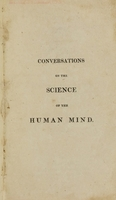 view Conversations on the science of the human mind / by Ezra Stiles Ely.