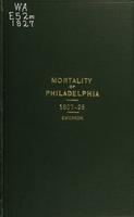 view Medical statistics : being a series of tables showing the mortality in Philadelphia and its causes
