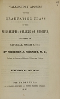 view Valedictory address to the graduating class of the Philadelphia College of Medicine : delivered on Saturday, March 1, 1851