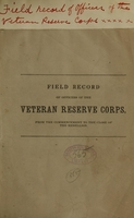 view Field record of officers of the Veteran Reserve Corps, from the commencement to the close of the rebellion.