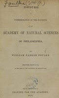 view Discourse in commemoration of the founding of the Academy of Natural Sciences of Philadelphia / by William Parker FOulke ; delivered, March 20, 1854, in the hall of the University of Pennsylvania.
