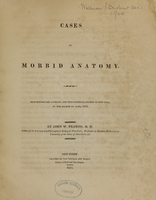 view Cases of morbid anatomy : read before the Literary and Philosophical Society of New-York, on the eighth of June, 1815 / by John W. Francis.
