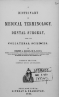 view A dictionary of medical terminology, dental surgery, and the collateral sciences / by Chapin A. Harris.