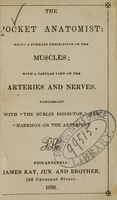 view The pocket anatomist : being a summary description of the muscles : with a tabular view of the arteries and nerves.