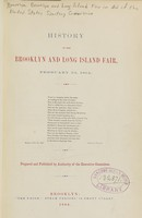 view History of the Brooklyn and Long Island Fair : February 22, 1864 / prepared and published by authority of the executive committee.