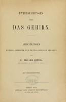 view Untersuchungen über das Gehirn : Abhandlungen physiologischen und pathologischen Inhalts / von Dr. Eduard Hitzig.