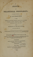 view A system of practical nosology : to which is prefixed, a synopsis of the systems of Sauvages, Linnaeus, Vogel, Sagar, Macbride, Cullen, Darwin, Crichton, Pinel, Parr, Swediaur, Young, and Good, with references to the best authors on each disease / by David Hosack.