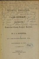 view Physical education : an essay read before the Cumberland County Teachers' Institute / by J. S. Hostetter, at Shippensburg, P.a., December 30, 1857.