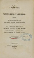 view A winter in the West Indies and Florida : containing general observations upon modes of travelling, manners and customs, climates and productions, with a particular description of St. Croix, Trinidad de Cuba, Havana, Key West, and St. Augustine, as places of resort for northern invalids