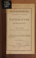 view Health-exercise : the rationale and practice of the lifting-cure or health lift / by Lewis G. Janes.