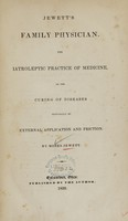 view Jewett's Family physician : the iatroleptic practice or medicine, or the curing of diseases principally by external application and friction