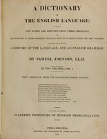 view A dictionary of the English language: in which the words are deduced from their originals, and illustrated in their different significations by examples from the best writers : to which are prefixed a history of the language, and an English grammar (Volume 1).