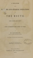 view A treatise on the diseases and surgical operations of the mouth, and parts adjacent : with notes on interesting cases, ancient and modern / by M. Jourdain ; translated from the last French edition.