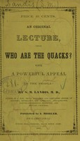 view An original lecture upon who are the quacks? : with a powerful appeal to the people