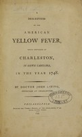 view A description of the American yellow fever, which prevailed at Charleston, in South Carolina, in the year 1748 / by Doctor John Lining, physician at Charleston.