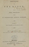 view Lectures on the blood and on the changes which it undergoes during disease : delivered at the College of France in 1837-8