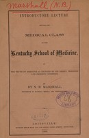 view Introductory lecture before the medical class of the Kentucky School of Medicine : on the truth of medicine as evinced by its origin, progress and present condition