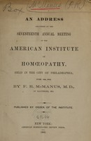 view An address delivered at the seventeenth annual meeting of the American Institute of Homoeopathy : held in the city of Philadelphia, June 6th, 1860 / by F.R. McManus.