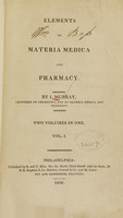view Elements of materia medica and pharmacy / by J. Murray ... ; two volumes in one ; vol. I[-II].